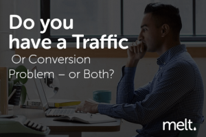 Do you have a Traffic Or Conversion Problem – or Both