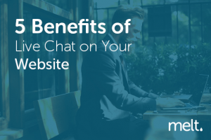 5 Benefits of Live Chat on Your Website
