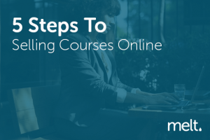 5 Steps To Selling Courses Online