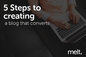 5 Steps to creating a blog that converts