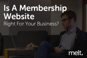 Is A Membership Website Right For Your Business