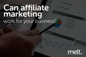 Can affiliate marketing work for your business