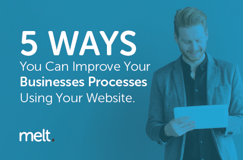 5 -Ways-you-can-improve-your-businesses-processes-using-your-website
