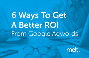6 Ways-To-Get-A-Better-ROI-From-Google-Adwords
