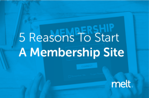 5 reasons to start a membership website