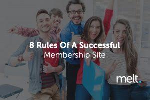 8 Rules Of A Successful Membership Website