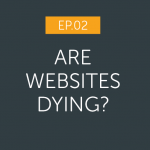 The Melting Pot Podcast - Episode2 - Are websites dying?