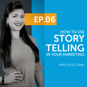 How to use Story Telling in your Marketing with Lucy Collier
