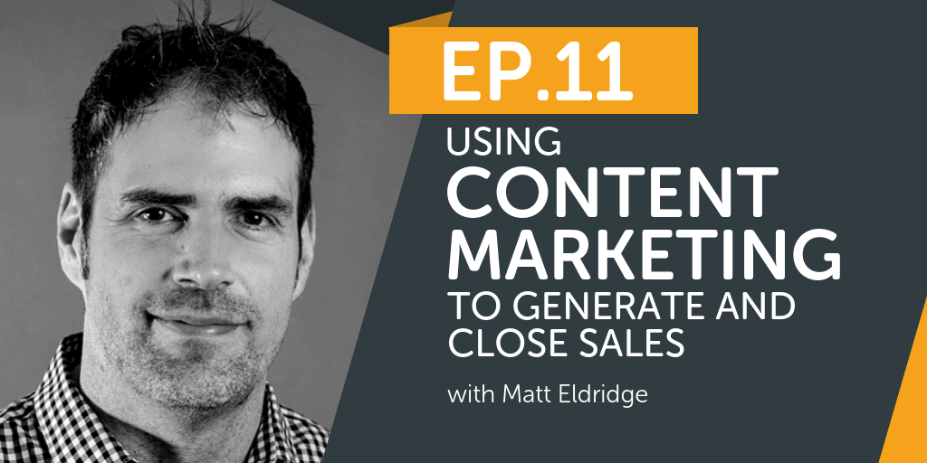Using Content Marketing to Generate and Close Sales