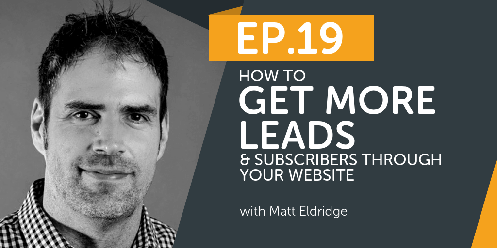 How To Get More Leads & Subscribers Through Your Website