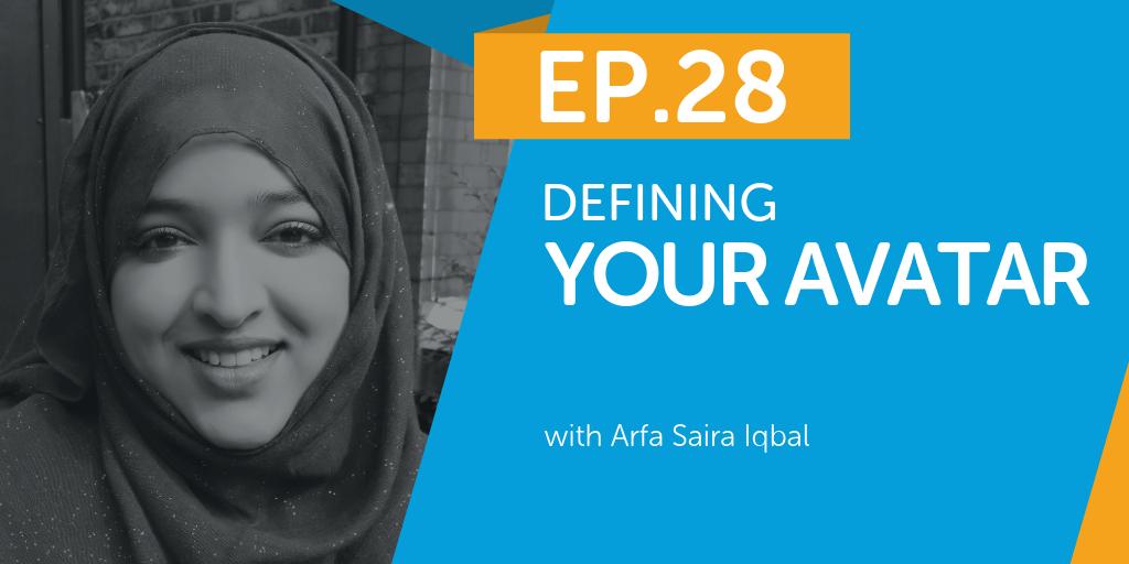 Defining Your Avatar with Arfa Saira Iqbal